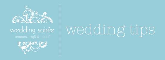 Wedding tips by Wedding Soiree